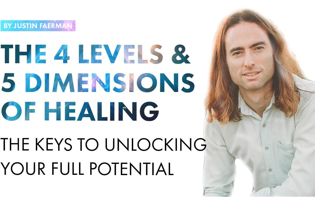 The 4 Levels and 5 Dimensions of Healing: The Keys to Unlocking Your Full Potential [Video]