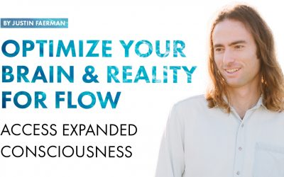 How to Optimize Your Brain and Environment for Expanded States of Consciousness and Flow [Video]